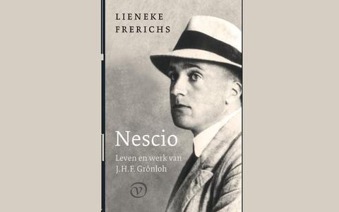 Nescio. Leven en werk van J.H.F. Grönloh: Het saaie leven van de man die zo mooi kon schrijven over weemoed, vergankelijkheid en vervlogen idealen   boekrecensie ★★★☆☆