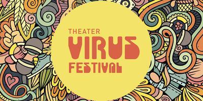 Theater Virus Festival.